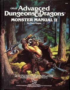 Monster Manual II - pickled this up as a collector, don't think I've actually sat down and read it.