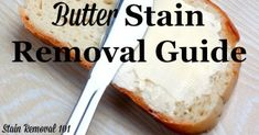 Butter stain removal guide, with instructions for how to remove these greasy stains from clothing, upholstery and carpet {on Stain Removal Deep Cleaning Tips, Cleaning Hacks, All You Need Is, Tablet Recipe, Clean Baking Pans, Oven Canning, Cleaning Painted Walls, Glass Cooktop, Thing 1