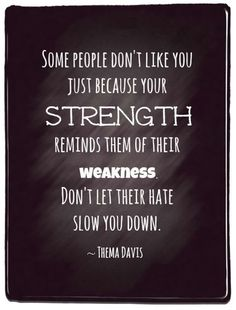 Your Strength vs. Their Weakness    ... Positive Quotes ...  Be Sure To Visit  ♥ http://www.Thanks2Net.com/ ♥