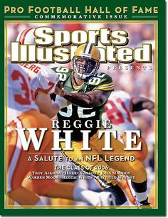 Reggie White -(Sports Illustrated Pro Football Hall of Fame Commemorative Issue- July Packers Football, Greenbay Packers, Packers Baby, Football Pics, Green Bay Packers Players, Si Cover, Sports Illustrated Covers, Troy Aikman, Nfl Playoffs