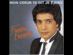 Frédéric François ; Mon coeur te dit je t'aime - YouTube