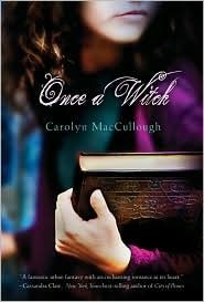 Once a Witch by Carolyn MacCullough (Witch, #1)