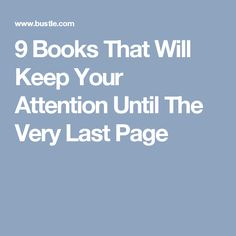 9 Books That Will Keep Your Attention Until The Very Last Page