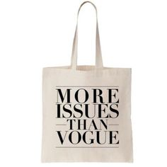 T&J Designs Tote More Issues Than Vogue canvas tote. A definite wardrobe staple! Use it for anything; picnics, laundry, groceries, or books T&J Designs Bags Totes