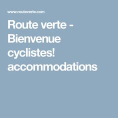Route verte - Bienvenue cyclistes! accommodations Touring