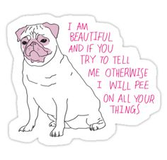 This pug is having none of your body shaming bs. • Also buy this artwork on stickers and apparel.