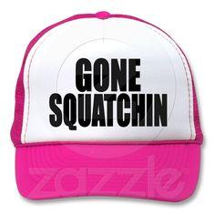 Original & Best-Selling Bobo's GONE SQUATCHIN Hat from Zazzle.com
