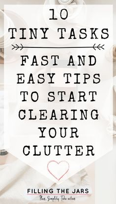 Need to clear clutter, but you're overwhelmed or don't know where to begin? These 10 tiny tasks are the perfect easy decluttering inspiration when you need small steps to start clearing out clutter today. Get rid of the stuff, simplify your home, and get organized at the same time with these decluttering tips and motivation.