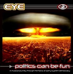 EYE Band Music Group Politics Can Be Fun CD Album Cover Jacket Artwork 1990s 2000s Electro Industrial Electronic Synth Dance Punk Indietronica Electronica Rock Australia America USA UK Europe Underground Experimental DHC Digital Hardcore IDM