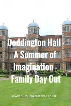 Doddington Hall Near Lincoln. Family day out review. A summer of imagination. Unicorns, Dragons, Fairies and more.