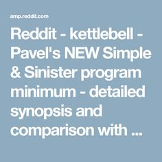 Reddit - kettlebell - Pavel's NEW Simple & Sinister program minimum - detailed synopsis and comparison with ETK