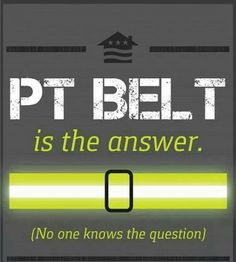 Where is your PT Belt?
