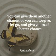 Quotes Gate, Chance Quotes, Ups And Downs, Forgiveness, Letting Go, Love Quotes, Spirituality, Relationship, Let It Be