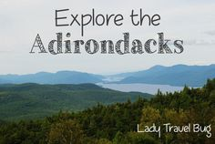 From the picturesque mountains and lakes to the charming towns that make upstate New York unique, the Adirondacks have a special place in my heart.  Check out my article on Lady Travel Bug about the best things to do in the Adirondack region!
