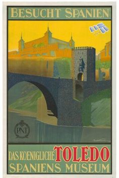 """Besucht Spanien. Toledo"". Spain Travel Poster. 1930"