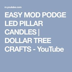 EASY MOD PODGE LED PILLAR CANDLES | DOLLAR TREE CRAFTS - YouTube