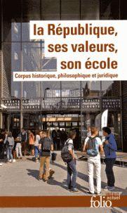 La République, ses valeurs, son école. Corpus historique, philosophique et juridique / Vincent Duclert . - Gallimard, 2015 http://bu.univ-angers.fr/rechercher/description?notice=000807806