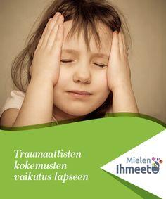 Traumaattisten kokemusten vaikutus lapseen On #varsin hyvin tiedossa, että traumaattisilla lapsuusajan kokemuksilla voi olla hyvinkin merkittäviä vaikutuksia aikuisiässä. Mutta miten traumaattinen kokemus vaikuttaa #lapseen hänen jokapäiväisessä #elämässään? Miten se vaikuttaa hänen #käytökseensä? Miten se vaikuttaa tapaan, jolla hän oppii?