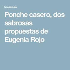 Ponche casero, dos sabrosas propuestas de Eugenia Rojo