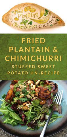 Fried Plantains And Chimichurri Stuffed Sweet Potato