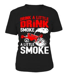 # drinking and smoking .   IMPORTANT: These shirts are only available for a LIMITED TIME, so act fast and order yours nowBuy 2 or more with FRIENDS and save on shipping!