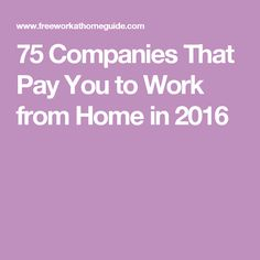 75 Companies That Pay You to Work from Home in 2016