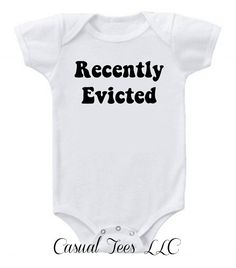 Recently Evicted Funny Onesie Bodysuit for the Baby by CasualTeeCo, $14.00