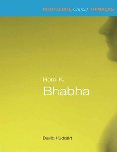Homi K. Biography Books, Writings, Art History, Colonial, Theory, Texts, Cinema, Language, David