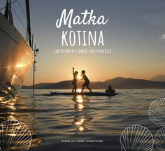 Matka kotina – Sail for Good -verkkokauppa Clear Sky Oy (Holvi) Clear Sky, Sailing, Around The Worlds, Matka, Country, Movie Posters, Candle, Rural Area, Film Poster