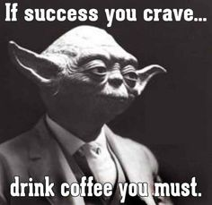 Listen to the Jedi Master, you must... #coffee  Stop by my Etsy Shop: www.etsy.com/shop/TeoldDesign