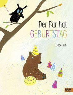 Der Bär hat Geburtstag - Pin, Isabel