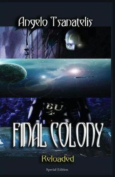 Final Colony Reloaded by Angelo Tsanatelis