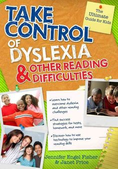 Take Control of Dyslexia and Other Reading Difficulties: The Ultimate Guide for Kids