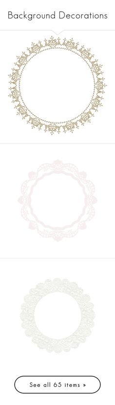 """""""Background Decorations"""" by fjarilsdrottning ❤ liked on Polyvore featuring frames, circles, backgrounds, fillers, borders, round, effects, picture frames, circular and embellishment"""