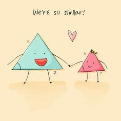 Similar triangles pun.  - Teacher Humor