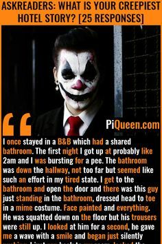 I once stayed in a B&B which had a shared bathroom. The first night I got up at probably like 2am and I was bursting for a pee. The bathroom was down the hallway, not too far but seemed like such an effort in my tired state. I get to the ... #Mime #Hotel #BadHotels #BadVacation #Vacation #PiQueen