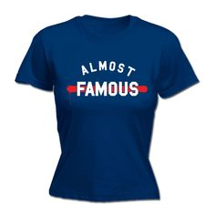 123t USA Women's Almost Famous Funny T-Shirt