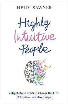 Highly Intuitive People: 7 Right-Brain Traits to Change the Lives of Intuitive-Sensitive People by Heidi Sawyer http://www.amazon.com/dp/1781804761/ref=cm_sw_r_pi_dp_CsbXvb1H0984X