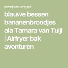 blauwe bessen bananenbroodjes ala Tamara van Tuijl | Airfryer bak avonturen