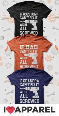 a29081ed9 Who is your fix it man or woman? Is it Dad, Grandpa, Papa. I Love Apparel