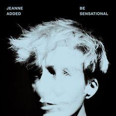 Jeanne Added - Be Sensational (2015)