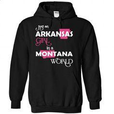(Arkansas001) Just An Arkansas Girl In A Montana World - #boyfriend shirt #gray tee. ORDER HERE => https://www.sunfrog.com/Valentines/-28Arkansas001-29-Just-An-Arkansas-Girl-In-A-Montana-World-Black-Hoodie.html?68278