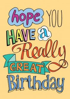 Hope You Have A Really Great Birthday   Birthday Card