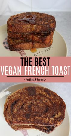 The Best Vegan French Toast… Ever
