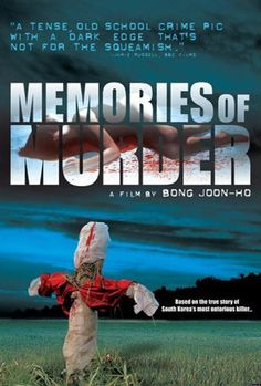 Memories of Murder (2003) - It is based on the true story of the country's first known serial murders, which took place between 1986 and 1991 in Hwaseong, Gyeonggi Province