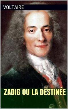 """Inspiré d'un conte persan, """"Zadig ou la Destinée"""" est un roman mais aussi un conte philosophique de l'écrivain et philosophe français Voltaire (1694 - 1778)."""