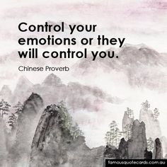 Famous Quote Cards | quote by Chinese Proverb - Control your emotions
