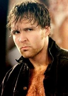 I LOVE U Dean Ambrose: fevered look, anguish, hard-assed, open jacket, sweaty, tossed hair, clenched jaw--yeaaaah, buddy, you got the Bad Boy thang DOWN!