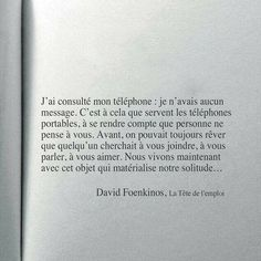 citation, livre and david foenkinos image on We Heart It The Words, Cool Words, Poetry Quotes, Words Quotes, Sayings, French Quotes, Messages, Some Quotes, Solitude