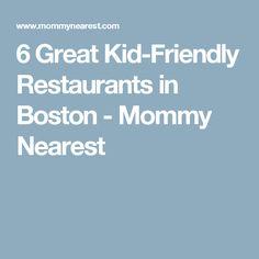 6 Great Kid-Friendly Restaurants in Boston - Mommy Nearest